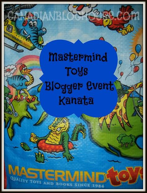 Toys! Toys! Toys! Mastermind Toys Blogger Event – #Ottawa