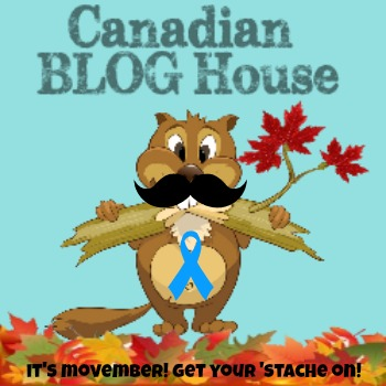 Movember ~ Get Your 'Stache On Canada! ~ Changing The Face Of Men's Health