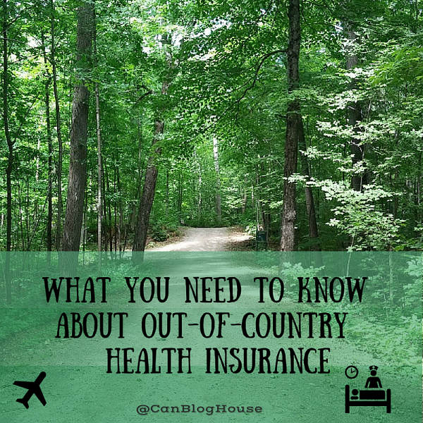 What You Need To Know About Out-Of-Country Health Insurance