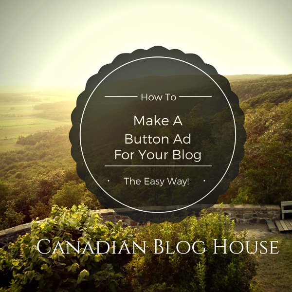 How To Make A Button Ad For Your Blog - The Easy Way