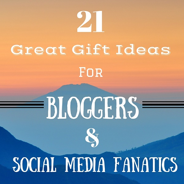 21 Great Gift Ideas For Bloggers