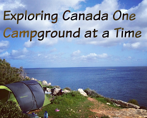 Exploring Canada One Campground At A Time
