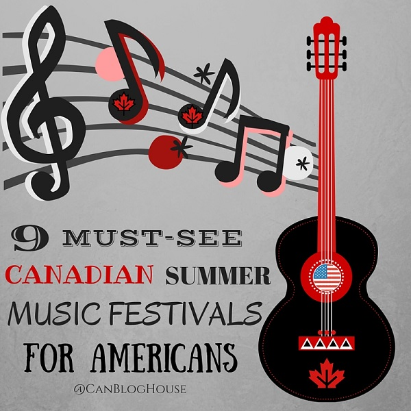 9 Must-See Canadian Summer Music Festivals For Americans