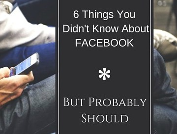 6 Things You Didn't Know About Facebook – But Probably Should
