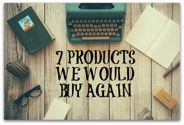 Reviewing Products 7 Products We Would Buy Again