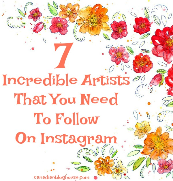 7 Incredible Artists You Need To Follow On Instagram