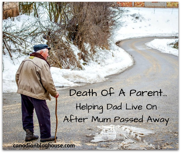 Death Of A Parent – Helping Dad Live On After Mum Passed Away