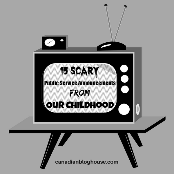 Scary Public Service Announcements