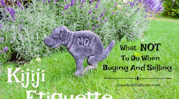 Kijiji Etiquette – What NOT To Do When Buying And Selling