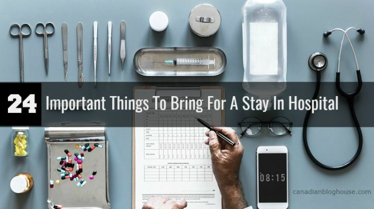 24 Important Things To Bring For A Stay In Hospital