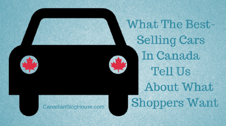 What The Best Selling Cars In Canada Tell Us About What Shoppers Want