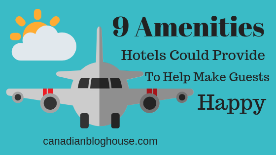 9 Amenities Hotels Could Provide To Help Make Guests Happy
